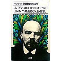 La Revolución Social: Lenin Y América Latina Por Harnecker