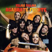Vilma Palma E Vampiros Agarrate Fuerte Cd Nuevo Cerrado Orig